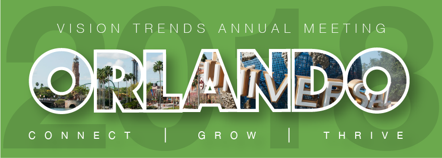 2018 Vision Trends Annual Meeting - Universal Studios Orlando!  Updated